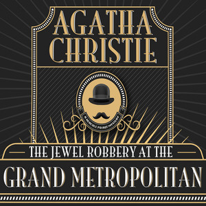 Hercule Poirot: The Jewel Robbery at the Grand Metropolitan (Unabridged)