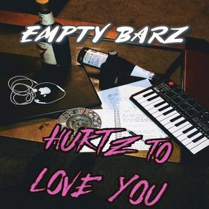Hurtz to Love You - (empty)