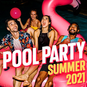 Pool Party Summer 2021
