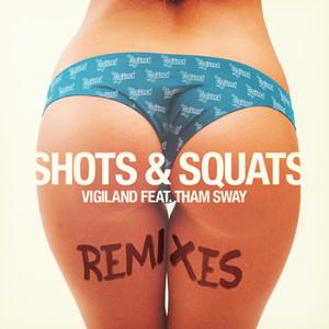 Shots & Squats (Remixes)