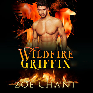 Wildfire Griffin - Fire & Rescue Shifters: Wildfire Crew, Book 1 (Unabridged)