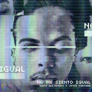 No Me Siento Igual (feat. Joyce Santana)