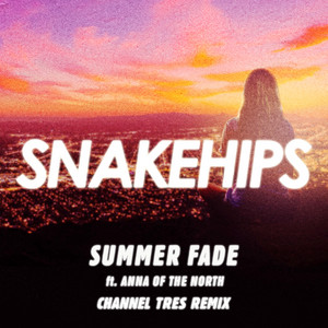 Summer Fade - Channel Tres Remix