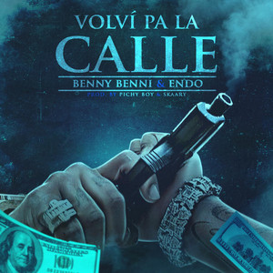 Volvi Pa la Calle (feat. Endo)