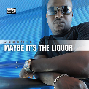 Maybe It's the Liquor cover art