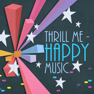 Thrill Me: Happy Songs
