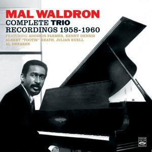 Mal Waldron. The Complete Trio Recordings 1958-1960. Mal/4 – Trio / Impressions / Left Alone album