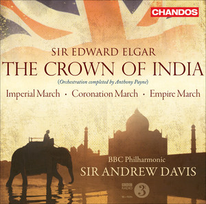 """The Crown of India, Op. 66 (orchestration completed by A. Payne): Tableau I, """"The Cities of Ind"""": The Rule of England (St. George) cover art"""
