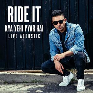 Ride It (Kya Yehi Pyar Hai) [Live]