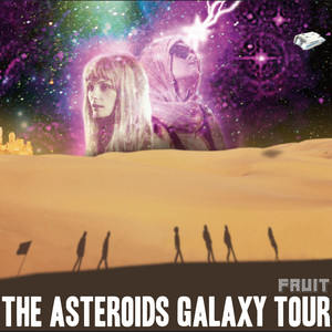 The Golden Age by The Asteroids Galaxy Tour