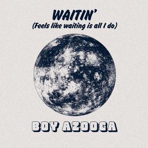 Waitin' (Edit)