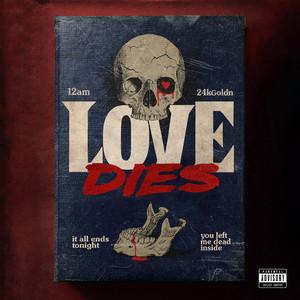 Love Dies feat. 24kGoldn