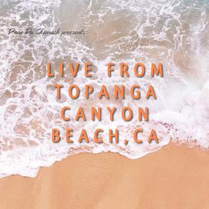 Live from Topanga Canyon Beach