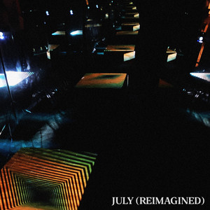 July (Reimagined)
