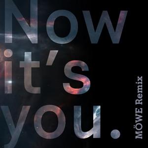 Now It's You (Möwe Remix)