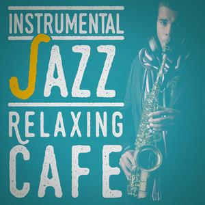 Instrumental Jazz: Relaxing Cafe album