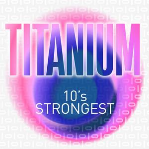 Titanium - 10's Strongest