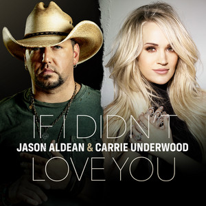 Jason Aldean, Carrie Underwood - If I Didn't Love You Mp3 Download