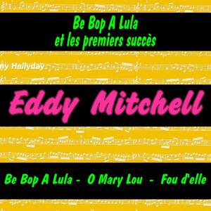 Be bop a lula et les premiers succès de Eddy Mitchell album