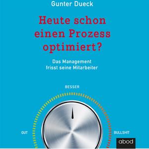 Heute schon einen Prozess optimiert? (Das Management frisst seine Mitarbeiter) Audiobook