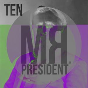 Mr President Ten
