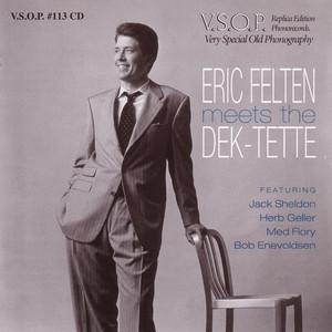 Eric Felten Meets The Dek-Tette album