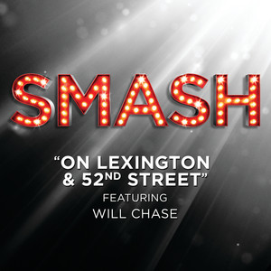 On Lexington & 52nd Street (SMASH Cast Version featuring Will Chase)