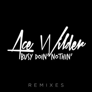 Busy Doin' Nothin' - Jonas Vogel Remix [Extended] by Ace Wilder