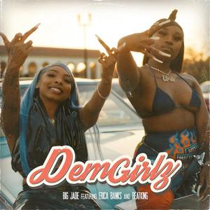 Dem Girlz (with Erica Banks feat. Beatking)