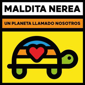 Un Planeta Llamado Nosotros - Maldita Nerea