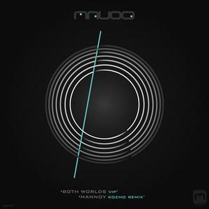 Both Worlds VIP / Mannoy (Kozmo Remix)
