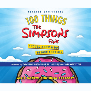 100 Things the Simpsons Fans Should Know & Do Before They Die (Unabridged)
