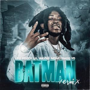 Batman (with Lil Wayne feat. Moneybagg Yo) - Remix
