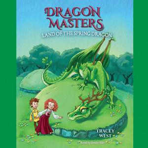 Land of the Spring Dragon - Dragon Masters, Book 14 (Unabridged)