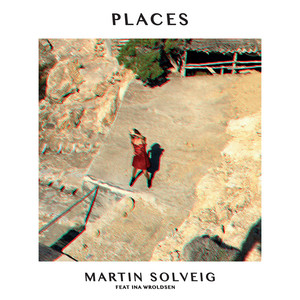 Places by Martin Solveig, Ina Wroldsen