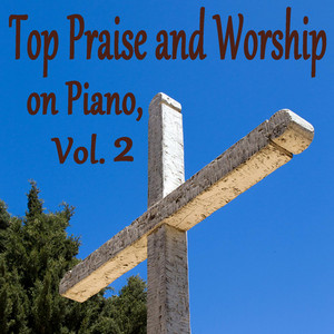 Top Praise and Worship on Piano, Vol. 2 - Worship Song