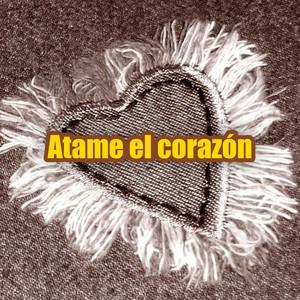 Atame el corazón