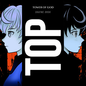 TOP (Tower of God: Kami No Tou) [Japanese Ver.] by Shayne Orok