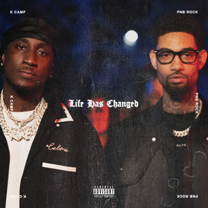 Life Has Changed (feat. PnB Rock) by K CAMP, PnB Rock