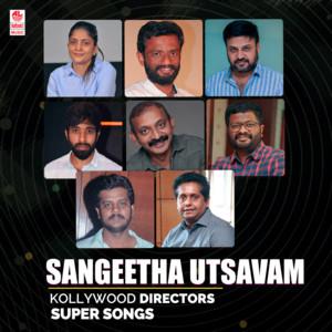 Sangeetha Utsavam - Kollywood Directors Super Songs