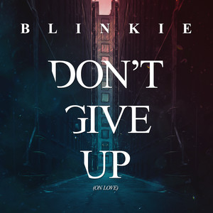Don't Give Up (On Love) [James Hype Remix]