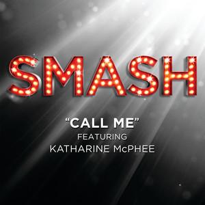 Call Me (SMASH Cast Version featuring Katharine McPhee)