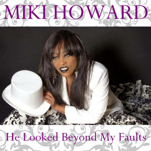 He Looked Beyond My Faults