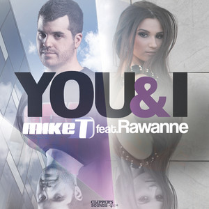 You & I - Ruben Castro & Sergio Requena Remix by Mike T, Rawanne