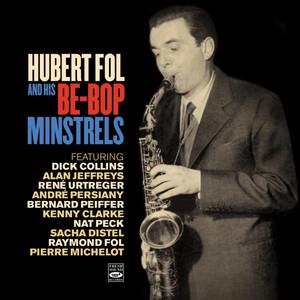 Hubert Fol and His Be-Bop Minstrels album