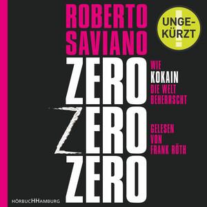 Zerozerozero (Wie Kokain die Welt beherrscht) Audiobook