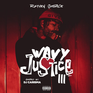 Wavy Justice 3 [Hosted by Dj Carisma]