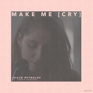 Make Me (Cry)