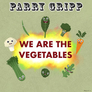We Are the Vegetables