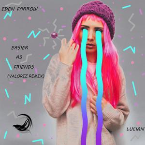 Easier As Friends (Valoriz Remix)